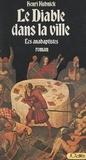 Henri Kubnick - Le diable dans la ville - Les anabaptistes.