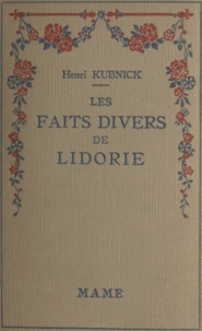 Henri Kubnick et  Erik - Les faits divers de Lidorie.
