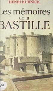 Henri Kubnick - Les mémoires de la Bastille.