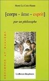 Henri La Croix-Haute - [corps - âme - esprit  par un philosophe.