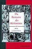 Henri La Croix-Haute - Du bestiaire des alchimistes.