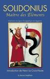 Henri La Croix-Haute et  Solidonus - Solidonius - Maître des éléments, auteur très remarquable et philosophe des éléments.