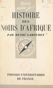 Henri Labouret et Paul Angoulvent - Histoire des Noirs d'Afrique.