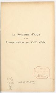 Henri Labouret et Paul Rivet - Le royaume d'Arda et son évangélisation au XVIIe siècle.