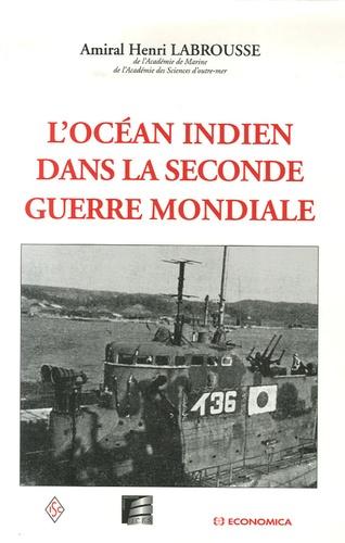 Henri Labrousse - L'océan Indien dans la Seconde Guerre mondiale.