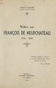 Henri Lacape - Notice sur François de Neufchâteau, 1750-1828.