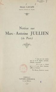Henri Lacape - Notice sur Marc-Antoine Jullien (de Paris).