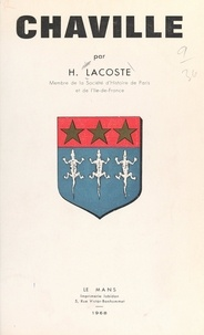 Henri Lacoste et G. Ausserre - Chaville - Son histoire, sa forêt et ses étangs, ses chasses royales.
