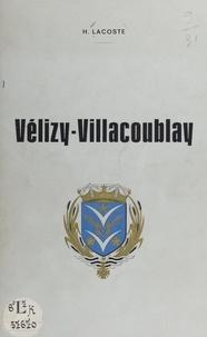 Henri Lacoste et Robert Wagner - Vélizy-Villacoublay - Son histoire, sa forêt et ses étangs, ses chasses royales.