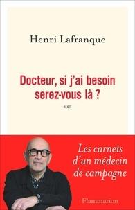 Docteur, si j'ai besoin serez-vous là ? - Henri Lafranque - Format PDF - 9782081376182 - 11,99 €