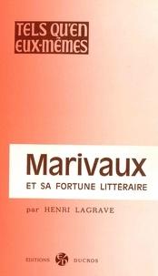 Henri Lagrave - Marivaux et sa fortune littéraire.