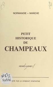 Henri Laisney - Petit historique de Champeaux - Normandie, Manche.