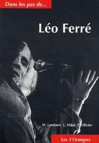 Henri Lambert et Luc Vidal - Dans les pas de Léo Ferré.