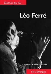 Henri Lambert et Philippe Olivier - Dans les pas de... Léo Ferré.