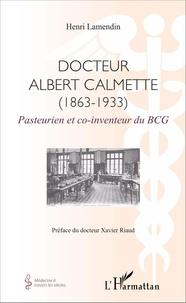 Docteur Albert Calmette (1863-1933) - Pasteurien et co-inventeur du BCG.pdf