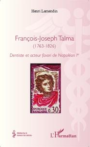 François-Joseph Talma (1763-1826) - Dentiste et acteur favori de Napoléon Ier.pdf