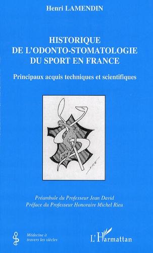 Henri Lamendin - Historique de l'odonto-stomatologie du sport en France - Principaux acquis techniques et scientifiques.