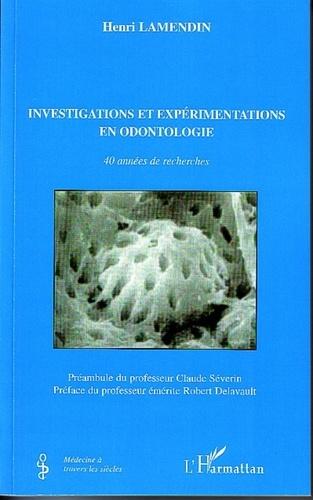 Henri Lamendin - Investigations et expérimentations en odontologie - 40 années de recherches.