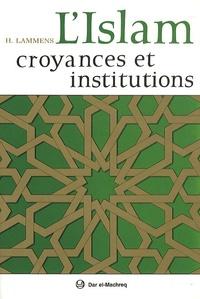 Henri Lammens - L'Islam - Croyances et institutions.