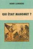 Henri Lammens - Qui était Mahomet ?.