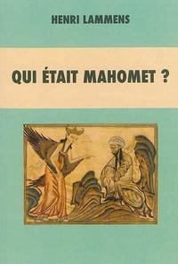 Qui était Mahomet ? - Henri Lammens |