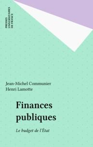 Henri Lamotte et Jean-Michel Communier - Finances publiques - Le budget de l'État.