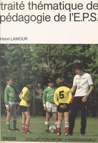 Henri Lamour - Traité thématique de pédagogie de l'EPS.