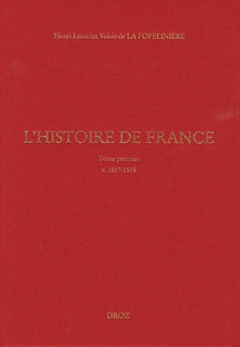 L'Histoire de France. Tome 1, v. 1517-1558