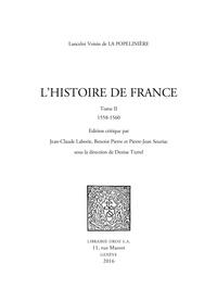 Henri Lancelot Voisin de La Popelinière - L'Histoire de France - Tome 2, 1558-1560.