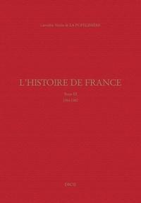Henri Lancelot Voisin de La Popelinière - L'histoire de France - Tome 3, 1561-1562.