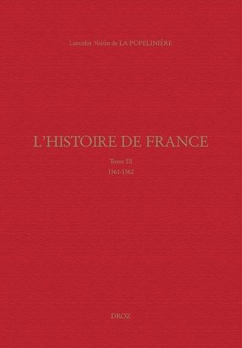 L'histoire de France. Tome 3, 1561-1562