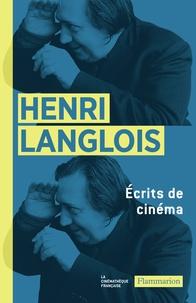 Henri Langlois - Ecrits de cinéma (1931-1977).