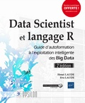 Henri Laude et Eva Laude - Data Scientist et langage R - Guide d'autoformation à l'exploitation intelligente des Big Data.
