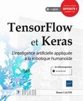 Henri Laude - TensorFlow et Keras - L'intelligence artificielle appliquée à la robotique humanoïde.