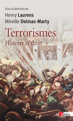 Henri Laurens et Mireille Delmas-Marty - Terrorismes - Histoire et droit.