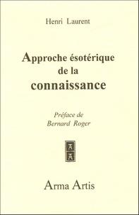 Henri Laurent - Approche ésotérique de la Connaissance.