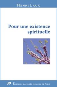 Henri Laux - Pour une existence spirituelle.