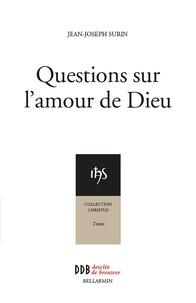 Henri Laux et Jean-Joseph Surin - Questions sur l'amour de Dieu.