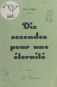 Henri Lavagne - Dix secondes pour une éternité.