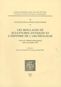 Henri Lavagne - Les moulages de sculptures antiques et l'histoire de l'archéologie - Actes du colloques international, Paris, 24 octobre 1997.
