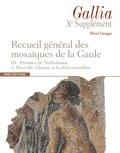 Henri Lavagne - Recueil général des mosaïques de la Gaule - Volume 3, Province de Narbonnaise. Tome 4, Marseille, glanum et la chôra massaliète.