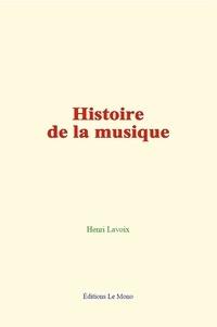 Henri Lavoix - Histoire de la musique.
