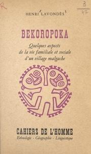 Henri Lavondès et  École Pratique des Hautes Étud - Bekoropoka - Quelques aspects de la vie familiale et sociale d'un village malgache.