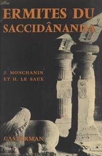 Henri Le Saux et Jules Monchanin - Ermites du Saccidânanda - Un essai d'intégration chrétienne de la tradition monastique de l'Inde.