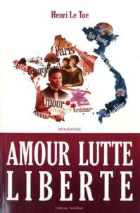 Henri Le Tue - Amour lutte liberté.