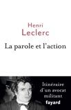 Henri Leclerc - La parole et l'action - Itinéraire d'un avocat militant.