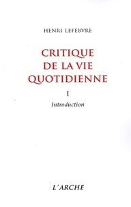 Henri Lefebvre - Critique de la vie quotidienne - Tome 1, Introduction.