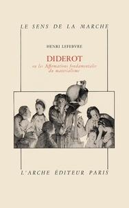 Henri Lefebvre - Diderot ou les Affirmations fondamentales du matérialisme.