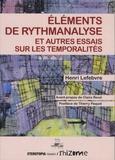 Henri Lefebvre - Eléments de rythmanalyse et autres essais sur les temporalités.