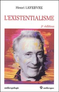 Henri Lefebvre - L'existentialisme. - 2ème édition.